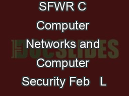 SFWR C Computer Networks and Computer Security Feb   L PDF document - DocSlides