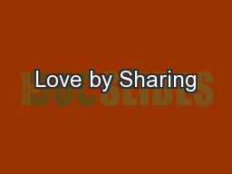 Love by Sharing PowerPoint PPT Presentation