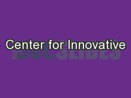 Center for Innovative PowerPoint PPT Presentation
