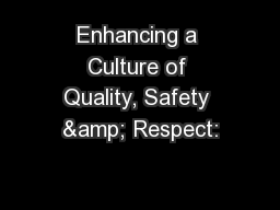 Enhancing a Culture of Quality, Safety & Respect: