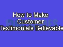 How to Make Customer Testimonials Believable