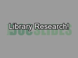 Library Research!