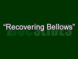 �Recovering Bellows�