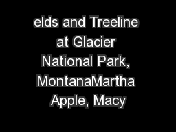 elds and Treeline at Glacier National Park, MontanaMartha Apple, Macy