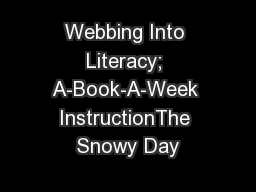 Webbing Into Literacy; A-Book-A-Week InstructionThe Snowy Day