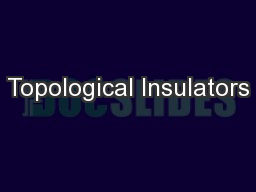 Topological Insulators PowerPoint PPT Presentation