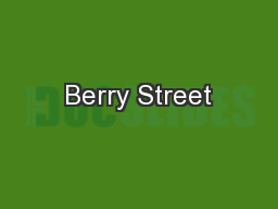 Berry Street PowerPoint PPT Presentation