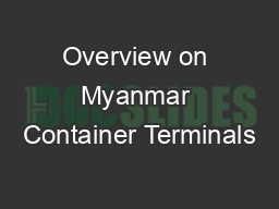 Overview on Myanmar Container Terminals