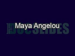 Maya Angelou PowerPoint PPT Presentation