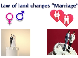 "Law of land changes ""Marriage"""