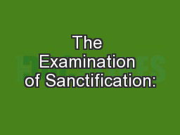 The Examination of Sanctification: