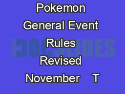 Play Pokemon General Event Rules Revised November    T