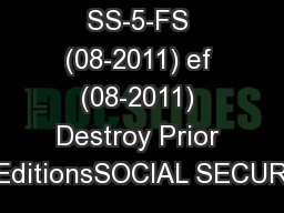 Form SS-5-FS (08-2011) ef (08-2011) Destroy Prior EditionsSOCIAL SECUR
