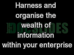 Harness and organise the wealth of information within your enterprise