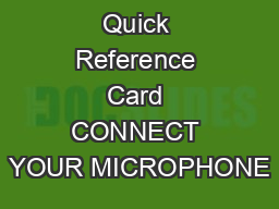 DRAGON  Quick Reference Card CONNECT YOUR MICROPHONE