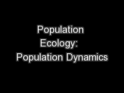 Population Ecology:  Population Dynamics PowerPoint PPT Presentation