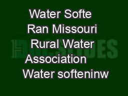 Water Softe  Ran Missouri Rural Water Association      Water softeninw