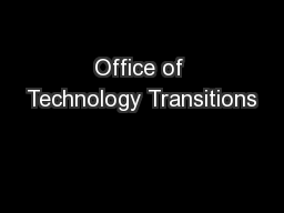 Office of Technology Transitions PowerPoint PPT Presentation