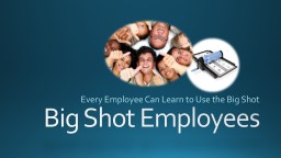 Big Shot Employees PowerPoint PPT Presentation