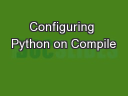 Configuring Python on Compile