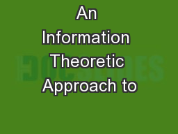An Information Theoretic Approach to
