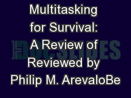 Multitasking for Survival: A Review of Reviewed by Philip M. ArevaloBe