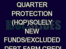 HOME QUARTER PROTECTION (HQP)SOLELY NEW FUNDS/EXCLUDED DEBT FARM CREDI