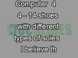Computer  4   4 - 14 shoes with different types of soles  I believe th