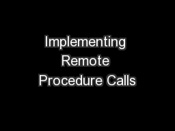 Implementing Remote Procedure Calls PowerPoint PPT Presentation