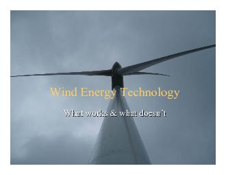 Wind Energy TechnologyWhat works & what doesnWhat works & what doesn