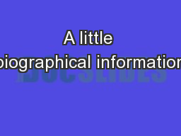 A little biographical information PowerPoint PPT Presentation