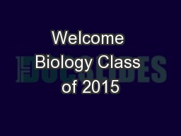 Welcome Biology Class of 2015 PowerPoint PPT Presentation