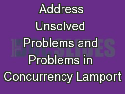 Invited Address Unsolved Problems and Problems in Concurrency Lamport PowerPoint PPT Presentation