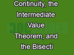 Continuity, the Intermediate Value Theorem, and the Bisecti
