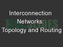 Interconnection Networks: Topology and Routing