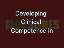 Developing Clinical Competence in