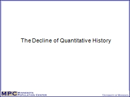 The Decline of Quantitative History PowerPoint PPT Presentation