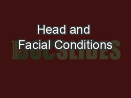 Head and Facial Conditions PowerPoint PPT Presentation