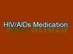 HIV/AIDs Medication:
