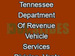 OFFICE USE ONLY Tennessee Department Of Revenue Vehicle Services Division  Vanta PDF document - DocSlides