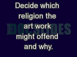 Decide which religion the art work might offend and why.