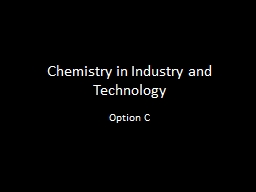 Chemistry in Industry and Technology PowerPoint PPT Presentation
