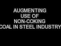 AUGMENTING USE OF NON-COKING COAL IN STEEL INDUSTRY: