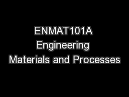 ENMAT101A Engineering Materials and Processes