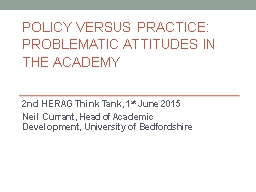 Policy versus practice: Problematic attitudes in the academ PowerPoint PPT Presentation