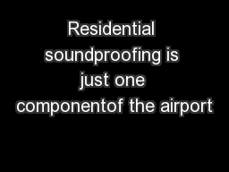 Residential soundproofing is just one componentof the airport