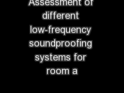 Assessment of different low-frequency soundproofing systems for room a