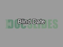 Blind Date PowerPoint PPT Presentation
