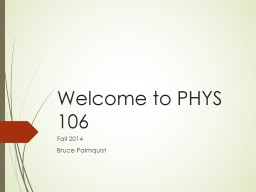 Welcome to PHYS 106 PowerPoint PPT Presentation