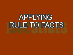 APPLYING RULE TO FACTS